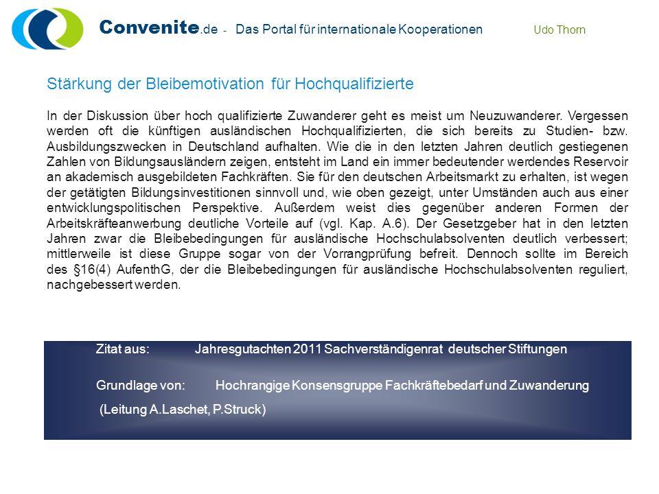 Convenite.de - Das Portal für internationale Kooperationen Udo Thorn Zitat aus: Jahresgutachten 2011 Sachverständigenrat deutscher Stiftungen Grundlag