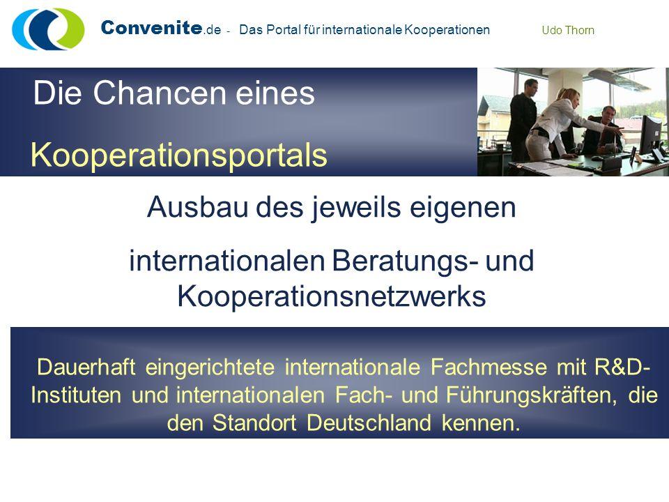 Dauerhaft eingerichtete internationale Fachmesse mit R&D- Instituten und internationalen Fach- und Führungskräften, die den Standort Deutschland kennen.