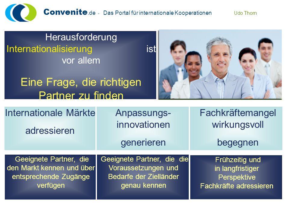 Convenite.de - Das Portal für internationale Kooperationen Udo Thorn Herausforderung Internationalisierung ist vor allem Eine Frage, die richtigen Par