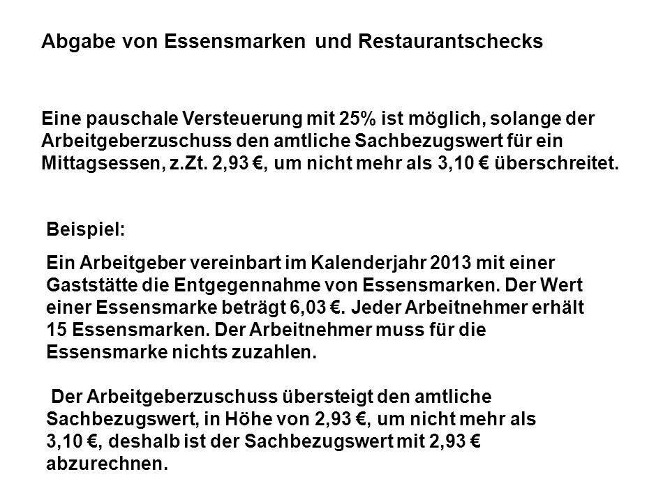 Abgabe von Essensmarken und Restaurantschecks Eine pauschale Versteuerung mit 25% ist möglich, solange der Arbeitgeberzuschuss den amtliche Sachbezugs
