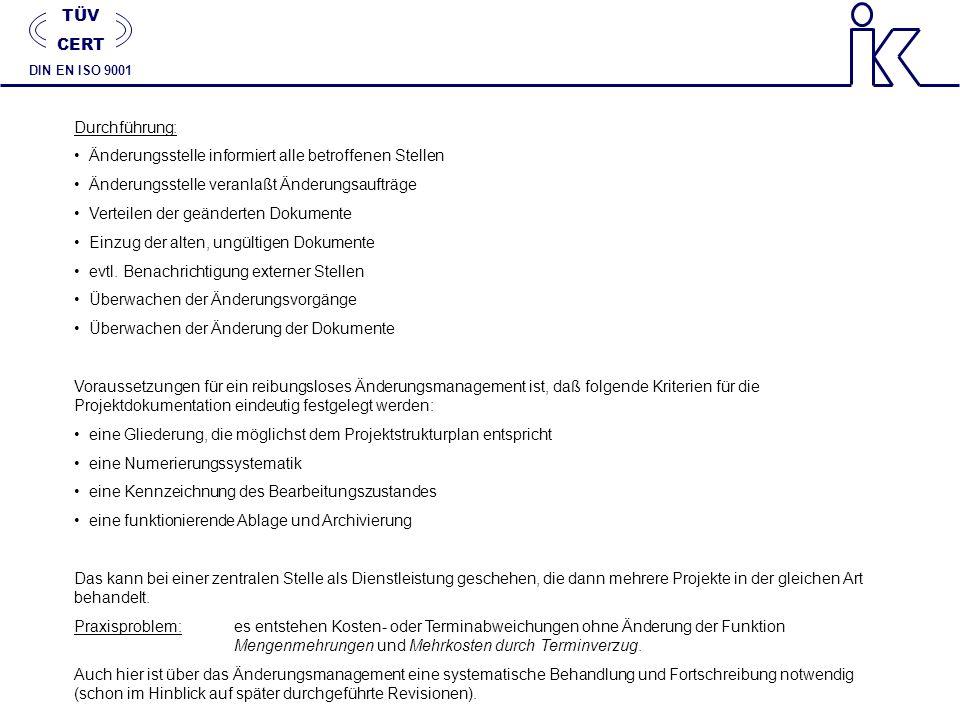 Durchführung: Änderungsstelle informiert alle betroffenen Stellen Änderungsstelle veranlaßt Änderungsaufträge Verteilen der geänderten Dokumente Einzu
