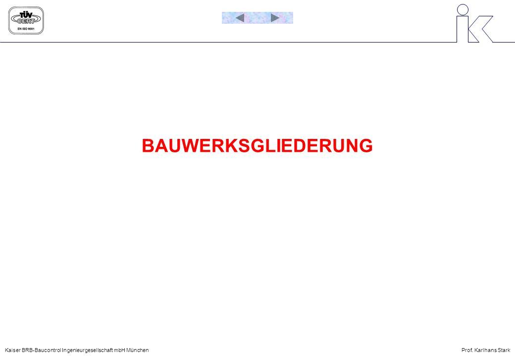 BAUWERKSGLIEDERUNG Kaiser BRB-Baucontrol Ingenieurgesellschaft mbH MünchenProf. Karlhans Stark