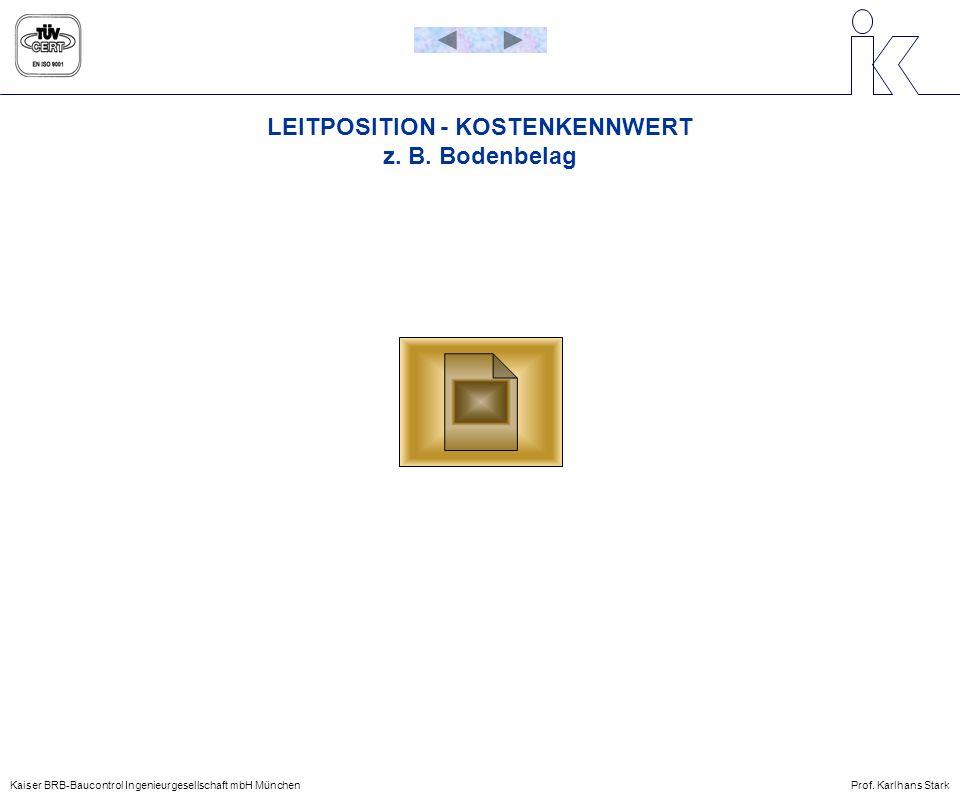 LEITPOSITION - KOSTENKENNWERT z. B. Bodenbelag Kaiser BRB-Baucontrol Ingenieurgesellschaft mbH MünchenProf. Karlhans Stark