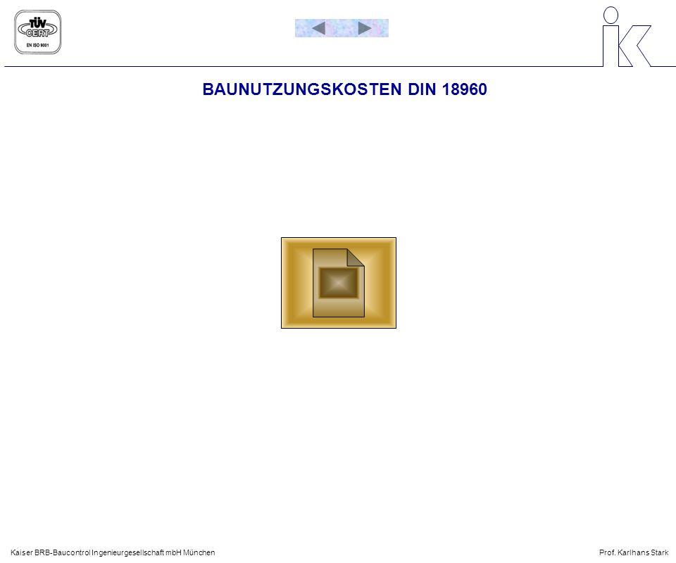 BAUNUTZUNGSKOSTEN DIN 18960 Kaiser BRB-Baucontrol Ingenieurgesellschaft mbH MünchenProf. Karlhans Stark