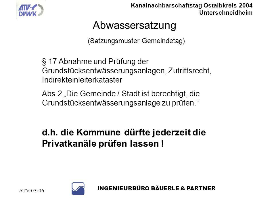 Kanalnachbarschaftstag Ostalbkreis 2004 Unterschneidheim INGENIEURBÜRO BÄUERLE & PARTNER ATV-03-06 Abwassersatzung (Satzungsmuster Gemeindetag) § 8 Ei