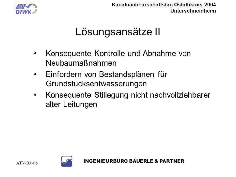 Kanalnachbarschaftstag Ostalbkreis 2004 Unterschneidheim INGENIEURBÜRO BÄUERLE & PARTNER ATV-03-06 Lösungsansätze I Optimierung der Bauleitplanung Inf