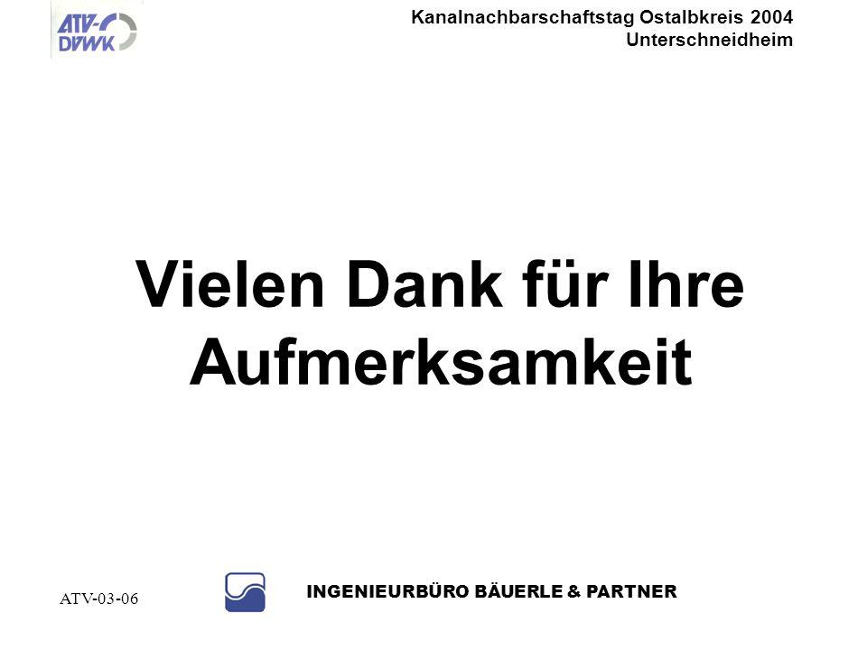 Kanalnachbarschaftstag Ostalbkreis 2004 Unterschneidheim INGENIEURBÜRO BÄUERLE & PARTNER ATV-03-06 Lösungsansätze III Bei Kanalsanierungen in offener