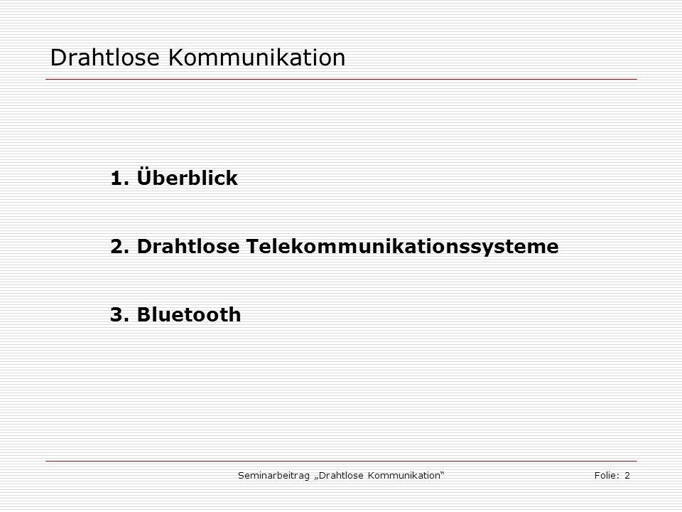 Seminarbeitrag Drahtlose KommunikationFolie: 2 Drahtlose Kommunikation 1.