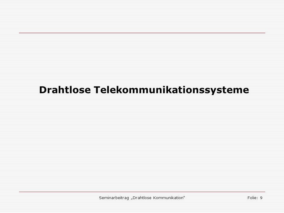 Seminarbeitrag Drahtlose KommunikationFolie: 10 GSM - Basis moderner Mobilfunksysteme GSM (Global System for Mobile Communications) ursprünglich paneuropäischer Standard, heute in 135 Länder übernommen unterstützt Roaming, eine europaweite Nutung der mobilen Endgeräte nutzt Funkübertragung mit Frequenzen um 900, 1800 und 1900 MHz Sprach- und Datendienste bis 9600 kbit/s Zugangskontrolle durch Chipkarten verschiedene Verschlüsselungsverfahren auf der Funkstrecke Nutzung einer Zellstruktur, um das Einzugsgebiet eines Anbieters einzuteilen (zwischen 100 m und 35 km Ø je Zelle)