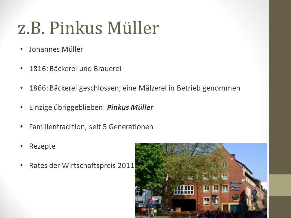 Pinkus Müller Produktion: Nach Amerika und Japan exportiert 20 % ins Ausland Qualität: Öko-Bier Biologischen Rohstoffen hergestellt,,Qualität – und sonst gar nichts.