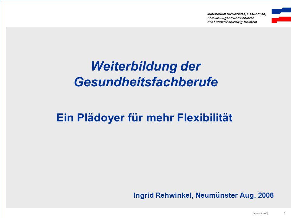 Ministerium für Soziales, Gesundheit, Familie, Jugend und Senioren des Landes Schleswig-Holstein IXnnn mm/jj 1 Weiterbildung der Gesundheitsfachberufe