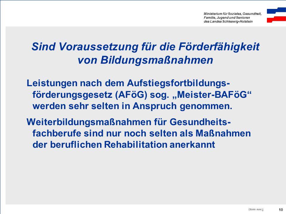 Ministerium für Soziales, Gesundheit, Familie, Jugend und Senioren des Landes Schleswig-Holstein IXnnn mm/jj 10 Sind Voraussetzung für die Förderfähig