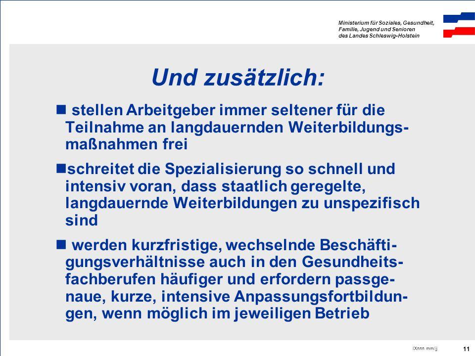 Ministerium für Soziales, Gesundheit, Familie, Jugend und Senioren des Landes Schleswig-Holstein IXnnn mm/jj 11 Und zusätzlich: stellen Arbeitgeber im