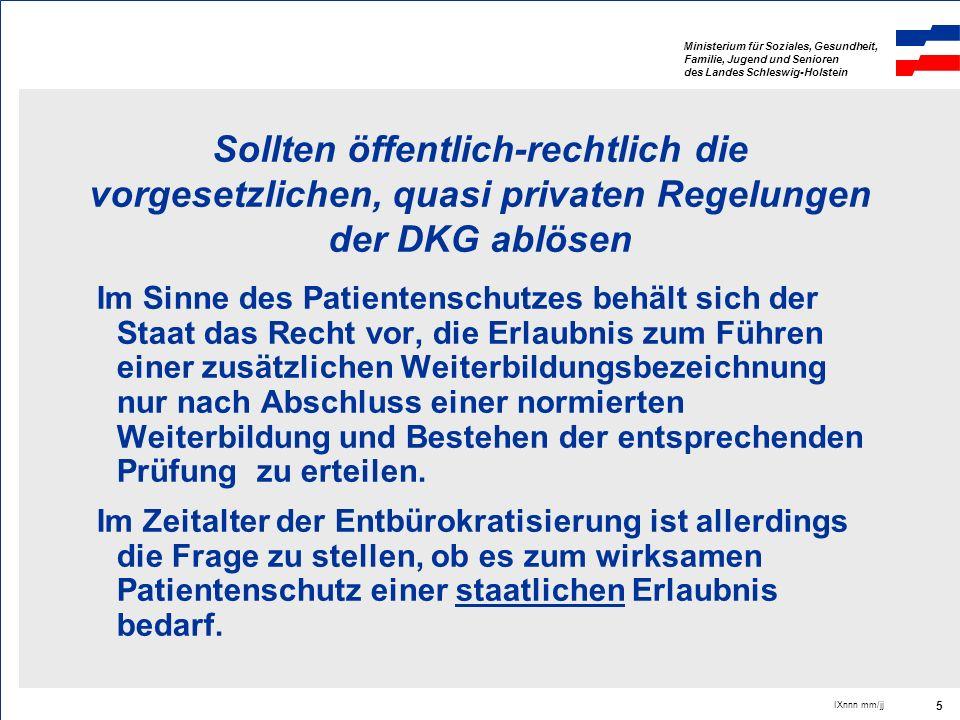 Ministerium für Soziales, Gesundheit, Familie, Jugend und Senioren des Landes Schleswig-Holstein IXnnn mm/jj 5 Sollten öffentlich-rechtlich die vorges