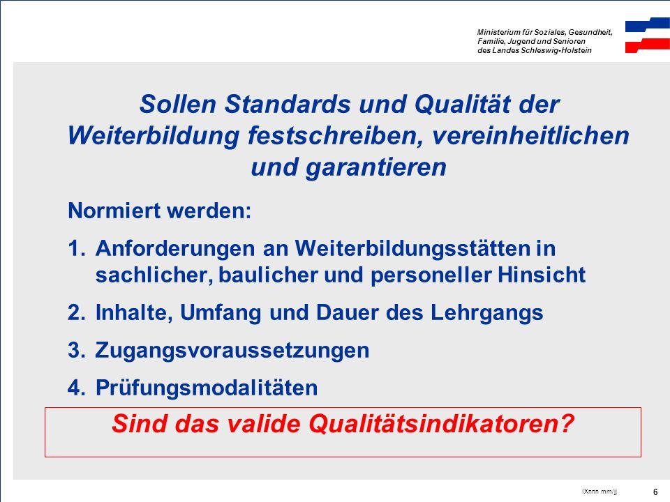 Ministerium für Soziales, Gesundheit, Familie, Jugend und Senioren des Landes Schleswig-Holstein IXnnn mm/jj 6 Sollen Standards und Qualität der Weite