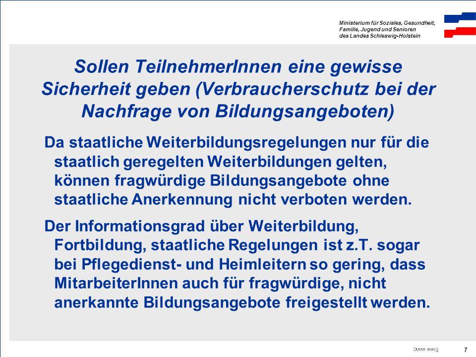 Ministerium für Soziales, Gesundheit, Familie, Jugend und Senioren des Landes Schleswig-Holstein IXnnn mm/jj 8 Haben tarifrechtliche Relevanz, wenn der Abschluss einer Weiterbildung Eingruppierungsmerkmal ist Der Trend in Tarifverträgen geht weg von quantitativen (Beschäftigungszeit) und formalen (Weiterbildung, Zahl der Unterstellten) in Richtung auf qualitative Eingruppierungsmerkmale (Leistungsbezug, soft-skills, Bewährung im engeren Sinne).