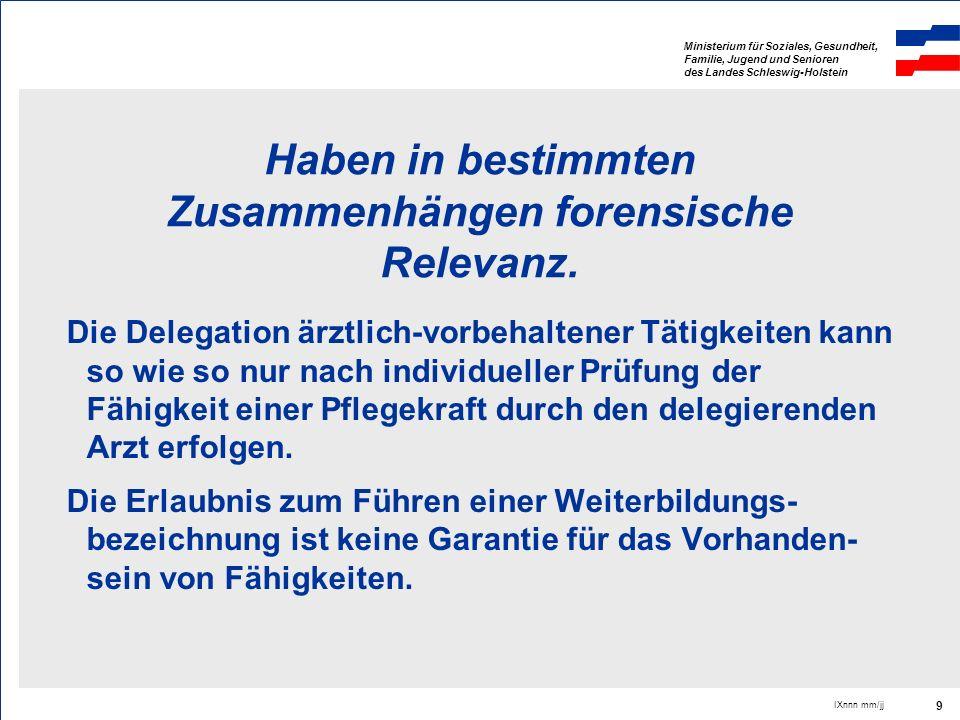 Ministerium für Soziales, Gesundheit, Familie, Jugend und Senioren des Landes Schleswig-Holstein IXnnn mm/jj 9 Haben in bestimmten Zusammenhängen fore
