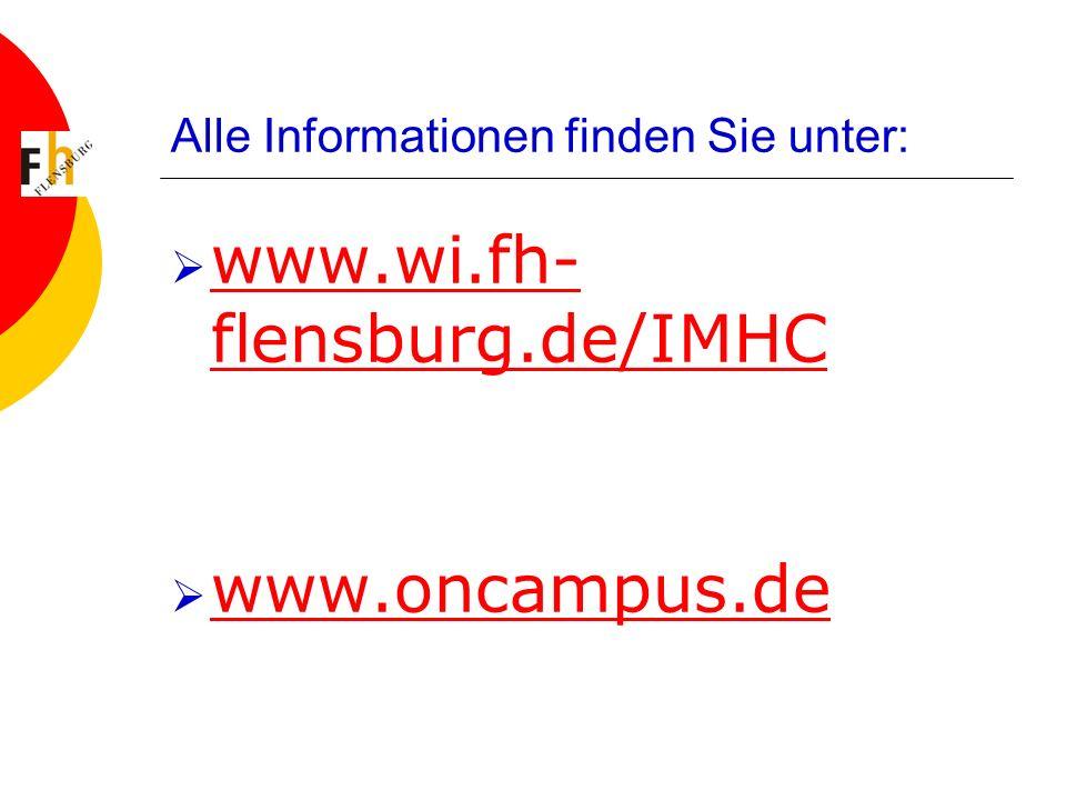 Alle Informationen finden Sie unter: www.wi.fh- flensburg.de/IMHC www.wi.fh- flensburg.de/IMHC www.oncampus.de