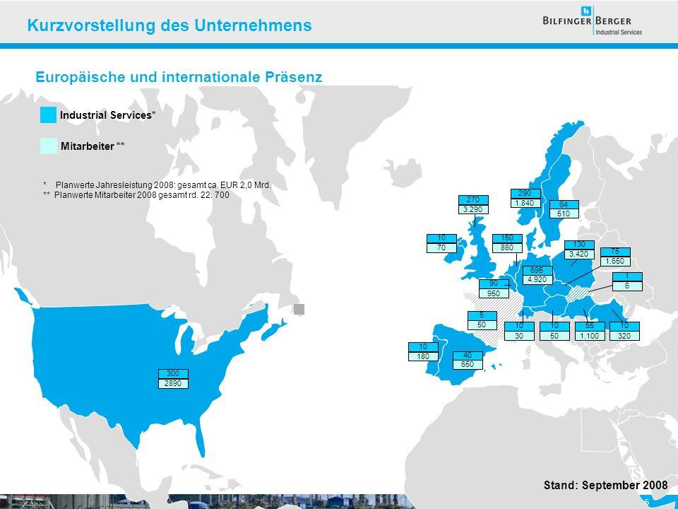 Seite 5 Europäische und internationale Präsenz F Industrial Services* Mitarbeiter ** * Planwerte Jahresleistung 2008: gesamt ca. EUR 2,0 Mrd. ** Planw
