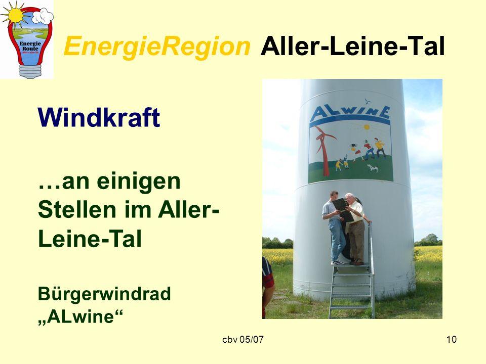 cbv 05/0710 EnergieRegion Aller-Leine-Tal Windkraft …an einigen Stellen im Aller- Leine-Tal Bürgerwindrad ALwine