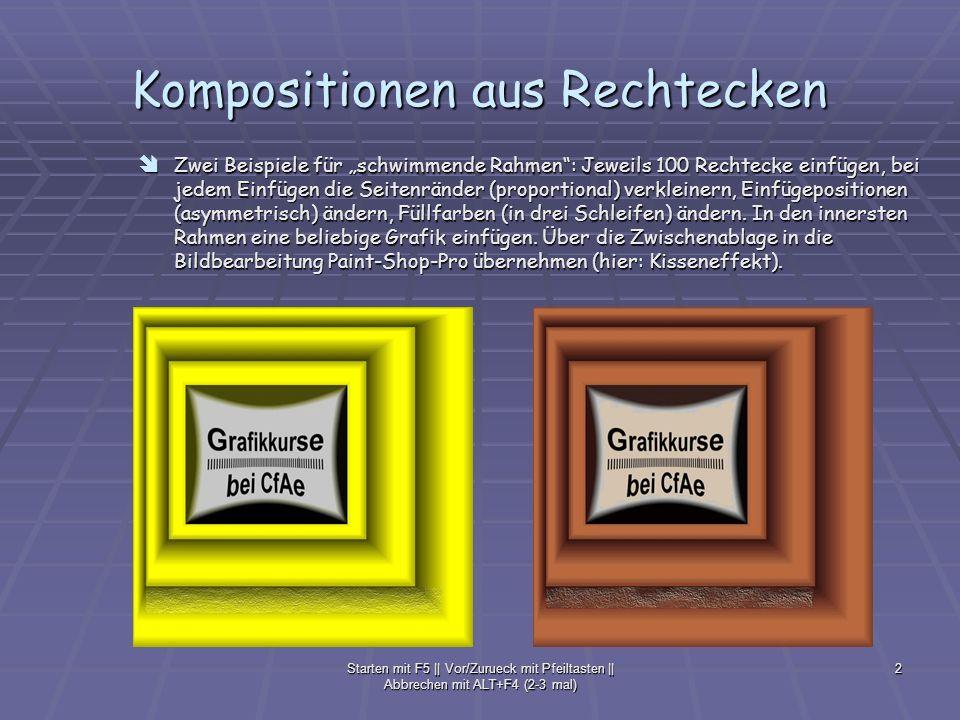 Starten mit F5 || Vor/Zurueck mit Pfeiltasten || Abbrechen mit ALT+F4 (2-3 mal) 3 Kompositionen aus Rechtecken Komposition aus einem Rechteck und 16 Doppelpfeilen (WORD, gegenseitige Anordnung und Farbwechsel per Makro).