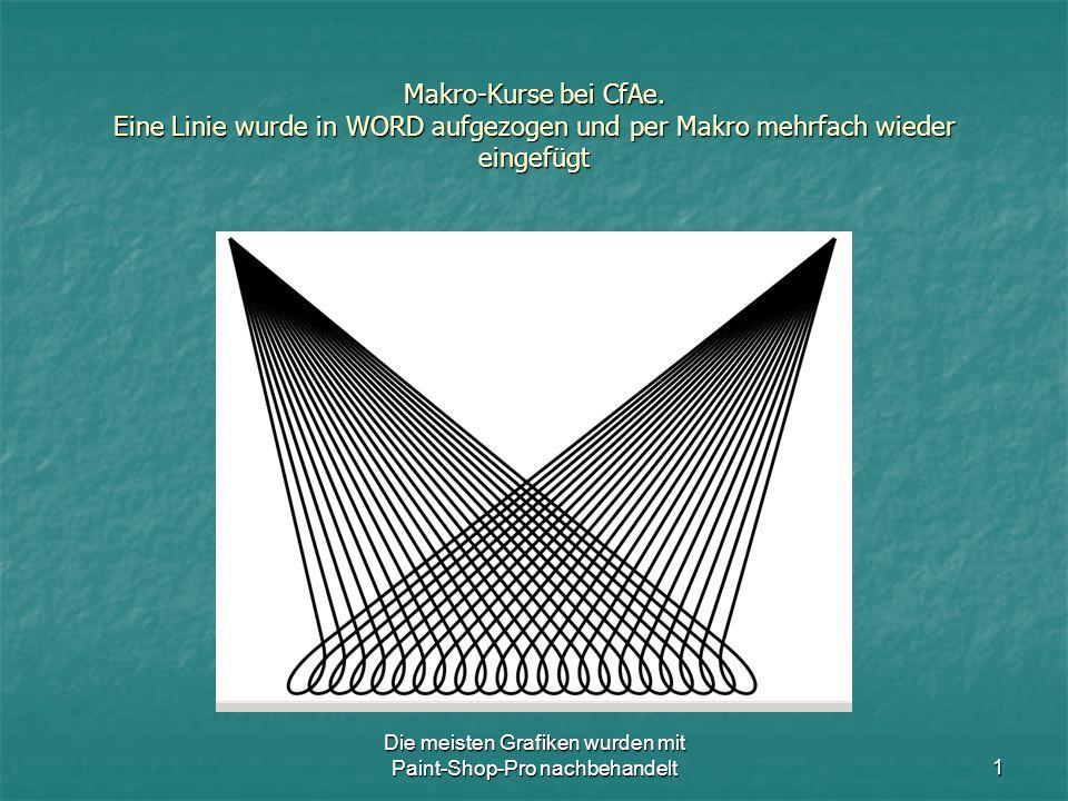 Die meisten Grafiken wurden mit Paint-Shop-Pro nachbehandelt2 Makro-Kurse bei CfAe.