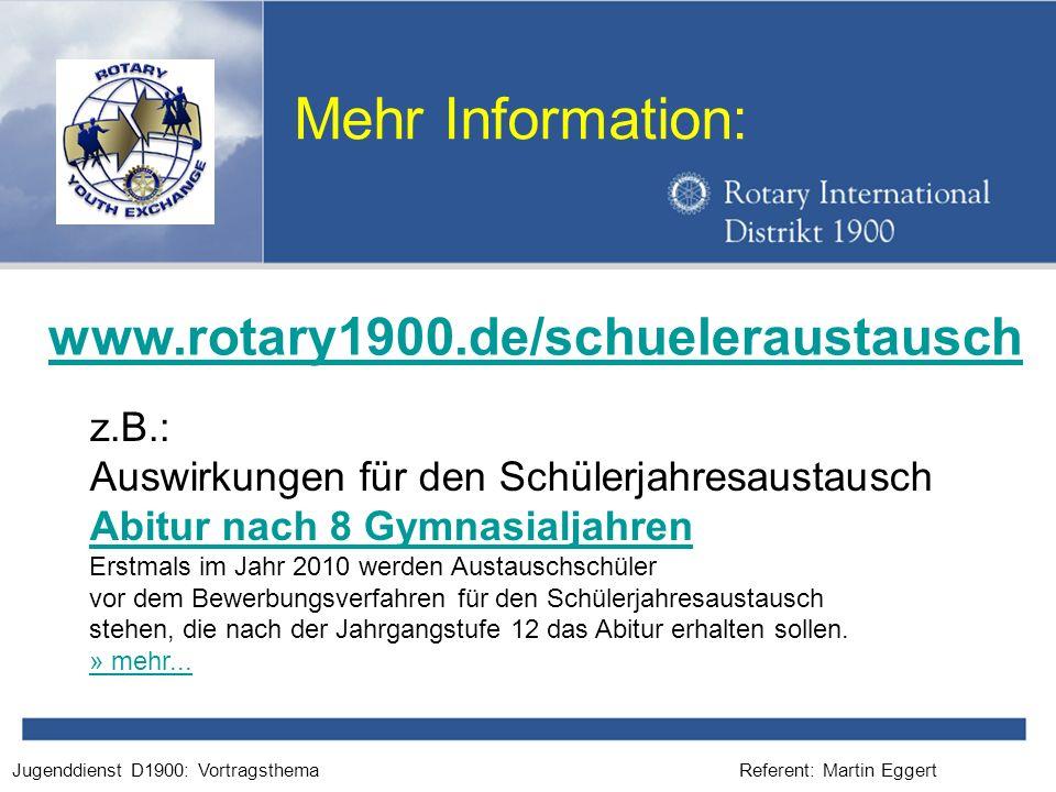 Referent: Martin EggertJugenddienst D1900: Vortragsthema Mehr Information: z.B.: Auswirkungen für den Schülerjahresaustausch Abitur nach 8 Gymnasialja