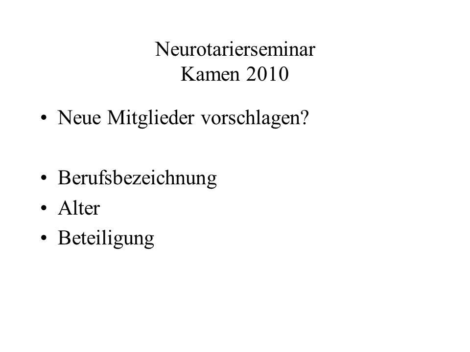 Neurotarierseminar Kamen 2010 Neue Mitglieder vorschlagen Berufsbezeichnung Alter Beteiligung