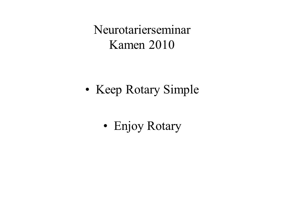 Neurotarierseminar Kamen 2010 Keep Rotary Simple Enjoy Rotary