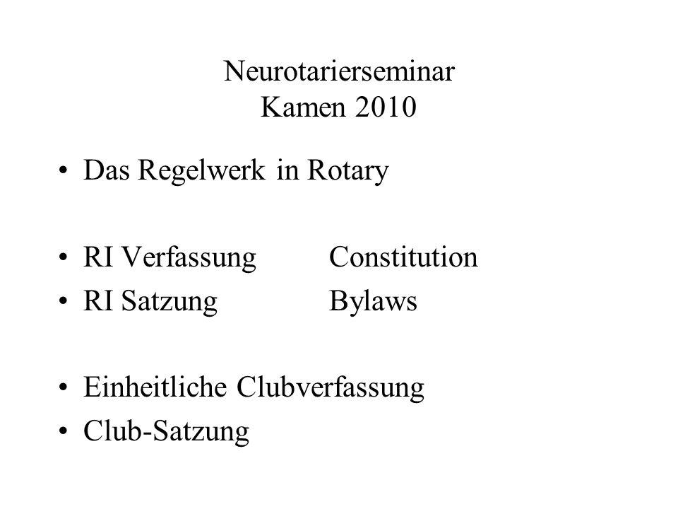 Neurotarierseminar Kamen 2010 Das Regelwerk in Rotary RI VerfassungConstitution RI SatzungBylaws Einheitliche Clubverfassung Club-Satzung