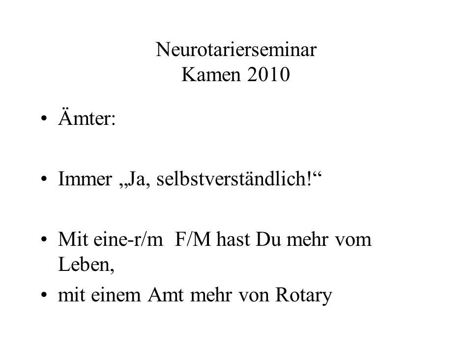 Neurotarierseminar Kamen 2010 Ämter: Immer Ja, selbstverständlich.