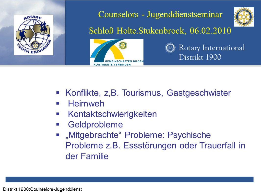 Distrikt 1900:Counselors-Jugenddienst Counselors - Jugenddienstseminar Schloß Holte.Stukenbrock, 06.02.2010 Konflikte, z,B. Tourismus, Gastgeschwister