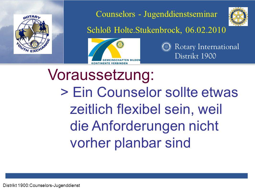 Distrikt 1900:Counselors-Jugenddienst Counselors - Jugenddienstseminar Schloß Holte.Stukenbrock, 06.02.2010 Voraussetzung: > Ein Counselor sollte etwa