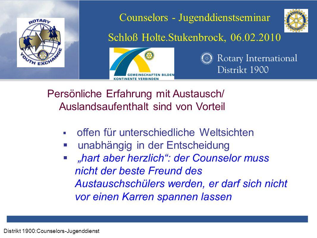 Distrikt 1900:Counselors-Jugenddienst Counselors - Jugenddienstseminar Schloß Holte.Stukenbrock, 06.02.2010 Persönliche Erfahrung mit Austausch/ Ausla