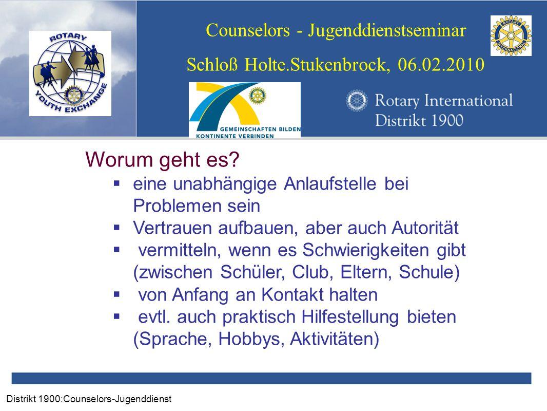 Distrikt 1900:Counselors-Jugenddienst Counselors - Jugenddienstseminar Schloß Holte.Stukenbrock, 06.02.2010 Worum geht es.