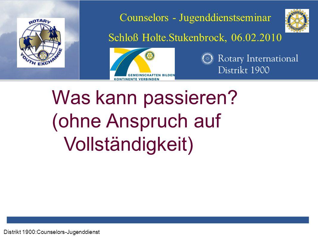 Distrikt 1900:Counselors-Jugenddienst Counselors - Jugenddienstseminar Schloß Holte.Stukenbrock, 06.02.2010 Was kann passieren? (ohne Anspruch auf Vol