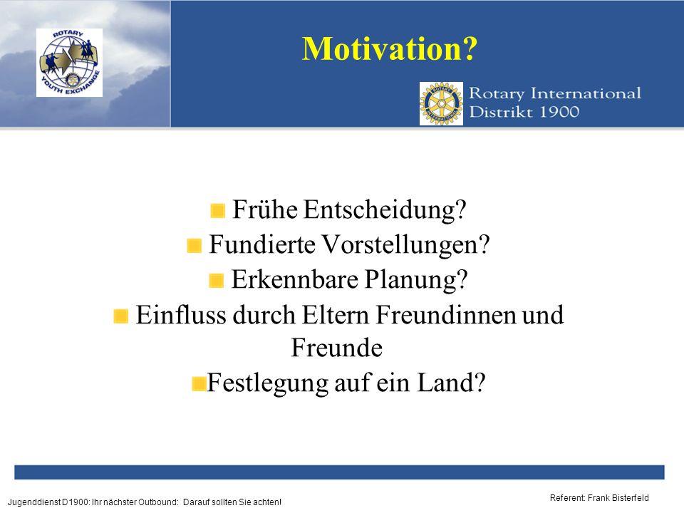 Referent: Frank Bisterfeld Jugenddienst D1900: Ihr nächster Outbound: Darauf sollten Sie achten! Motivation? Frühe Entscheidung? Fundierte Vorstellung