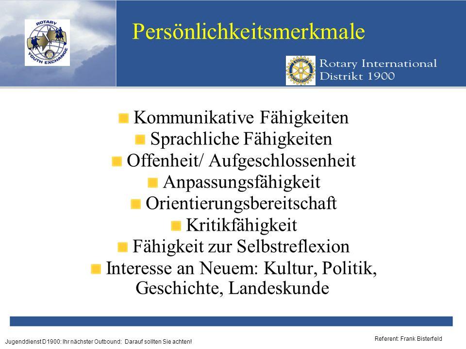 Referent: Frank Bisterfeld Jugenddienst D1900: Ihr nächster Outbound: Darauf sollten Sie achten! Persönlichkeitsmerkmale Kommunikative Fähigkeiten Spr