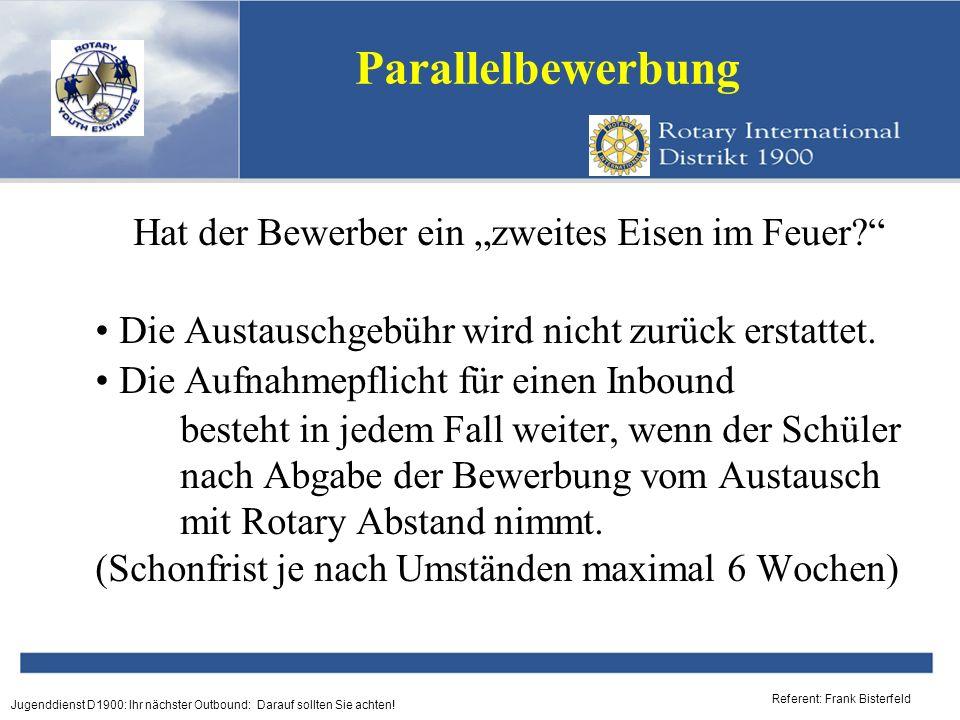 Referent: Frank Bisterfeld Jugenddienst D1900: Ihr nächster Outbound: Darauf sollten Sie achten! Parallelbewerbung Hat der Bewerber ein zweites Eisen