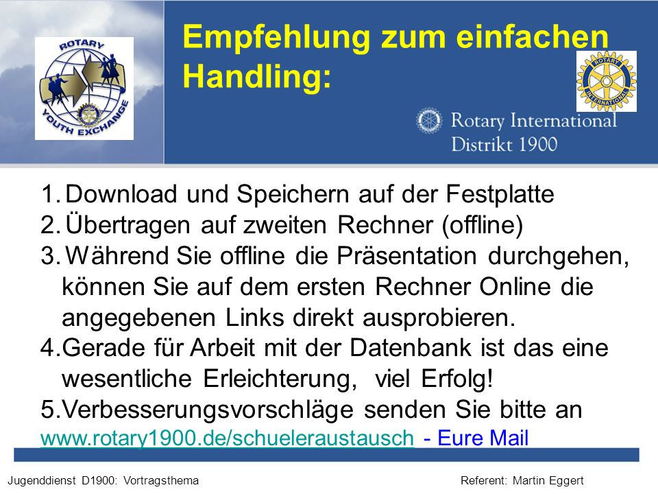 Referent: Martin EggertJugenddienst D1900: Vortragsthema Rad- und Burgentour am Rhein für 11 Inbounds RC Hattingen