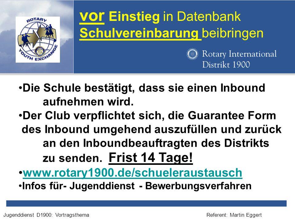 Referent: Martin EggertJugenddienst D1900: Vortragsthema vor Einstieg in Datenbank Schulvereinbarung beibringen Die Schule bestätigt, dass sie einen I