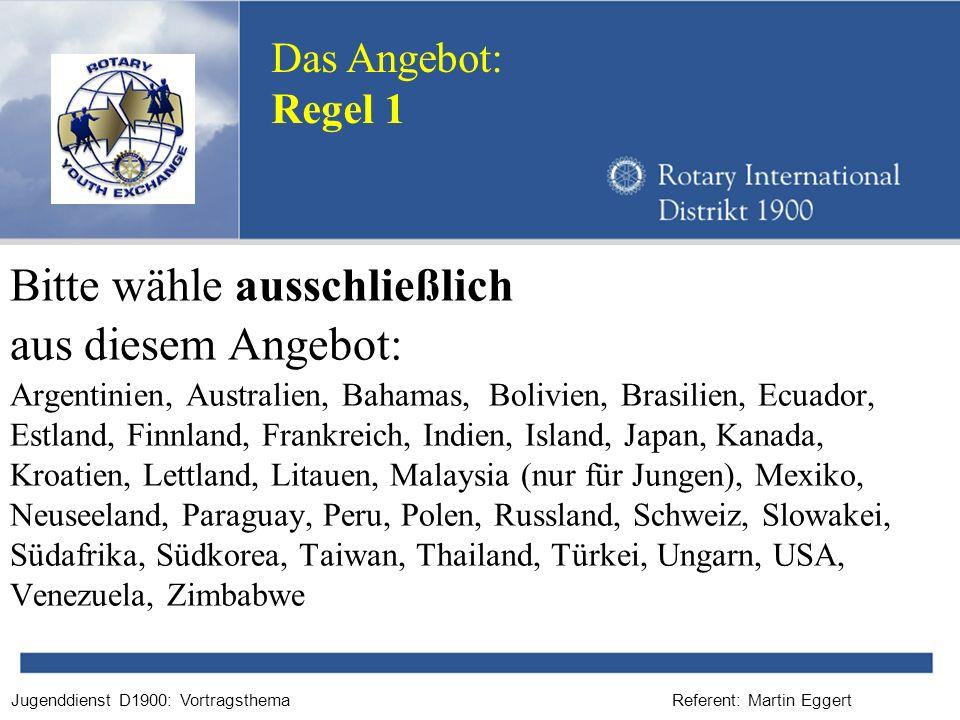 Referent: Martin EggertJugenddienst D1900: Vortragsthema Bitte wähle ausschließlich aus diesem Angebot: Argentinien, Australien, Bahamas, Bolivien, Br