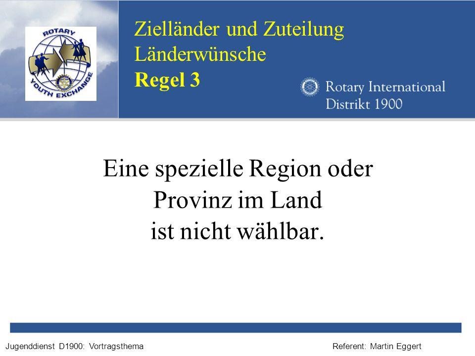 Referent: Martin EggertJugenddienst D1900: Vortragsthema Eine spezielle Region oder Provinz im Land ist nicht wählbar. Zielländer und Zuteilung Länder