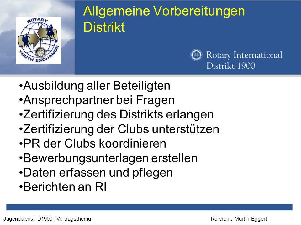Referent: Martin EggertJugenddienst D1900: Vortragsthema Allgemeine Vorbereitungen Distrikt Ausbildung aller Beteiligten Ansprechpartner bei Fragen Ze