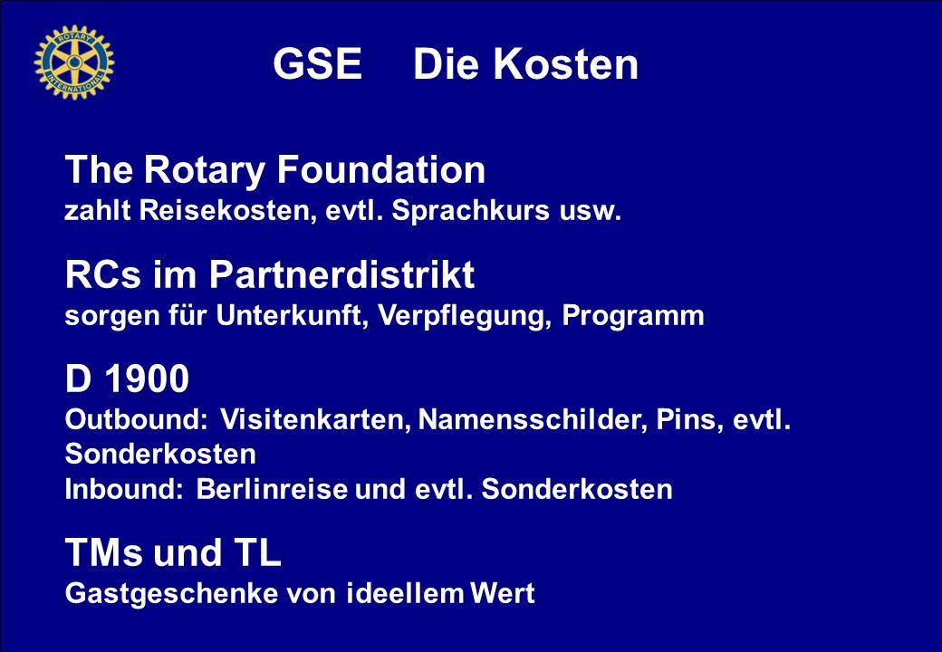 GSE Die Kosten The Rotary Foundation zahlt Reisekosten, evtl.