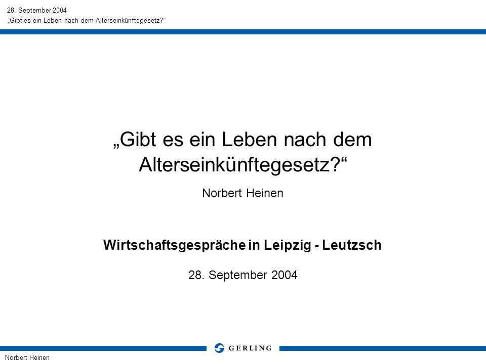 28. September 2004 Norbert Heinen 1 Gibt es ein Leben nach dem Alterseinkünftegesetz? Gibt es ein Leben nach dem Alterseinkünftegesetz? Norbert Heinen