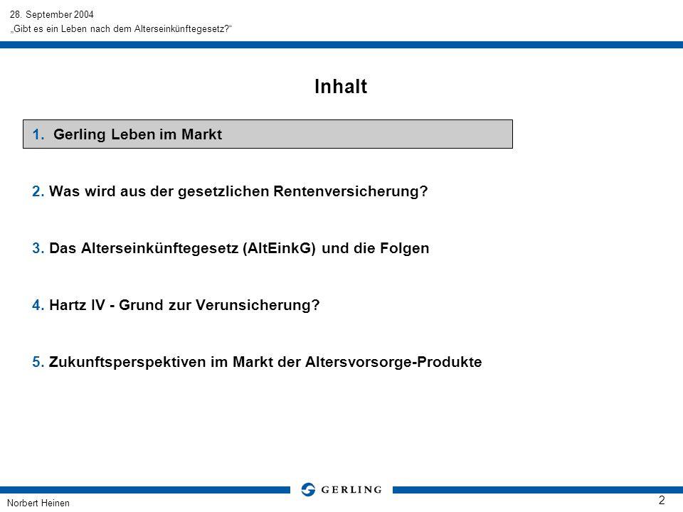 Norbert Heinen 2 Gibt es ein Leben nach dem Alterseinkünftegesetz? Inhalt 1.Gerling Leben im Markt 2. Was wird aus der gesetzlichen Rentenversicherung
