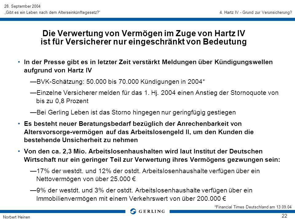 28. September 2004 Norbert Heinen 22 Gibt es ein Leben nach dem Alterseinkünftegesetz? In der Presse gibt es in letzter Zeit verstärkt Meldungen über