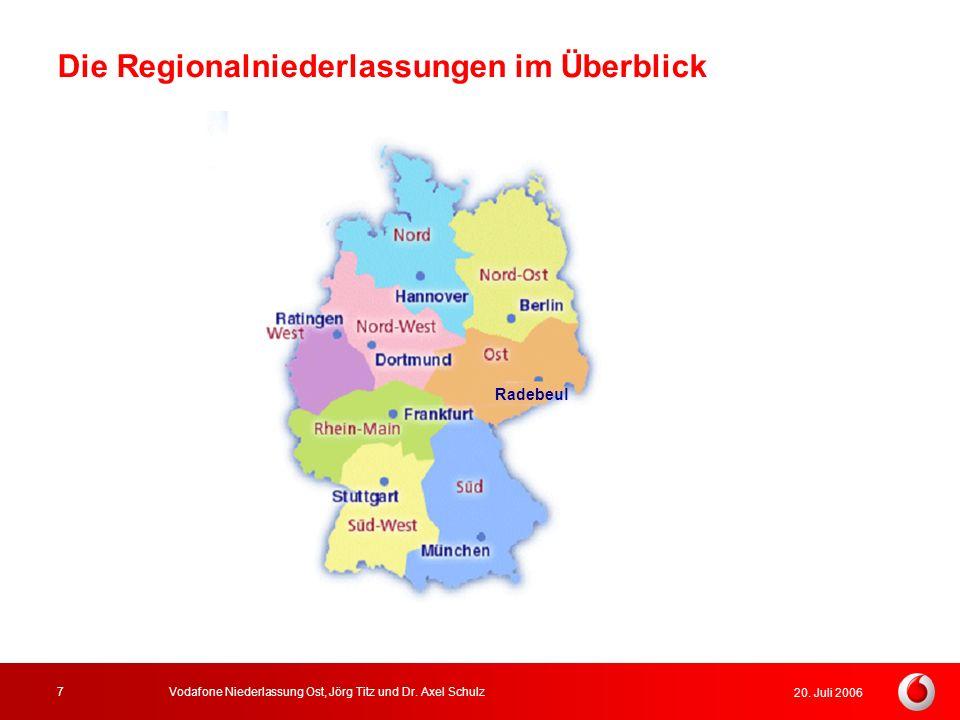 20. Juli 2006 Vodafone Niederlassung Ost, Jörg Titz und Dr. Axel Schulz7 Die Regionalniederlassungen im Überblick Radebeul