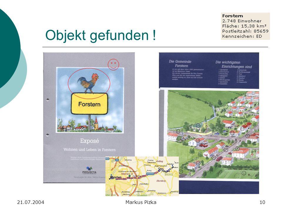 21.07.2004Markus Pizka10 Objekt gefunden !